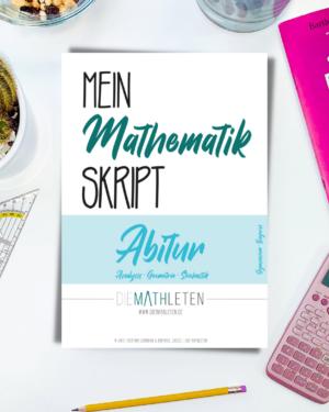"""MEIN MATHEMATIK SKRIPT ABITUR (Gymnasium Bayern) – Analysis, Stochastik und Geometrie"""" – 11. + 12. Klasse – Q11 + Q12"""