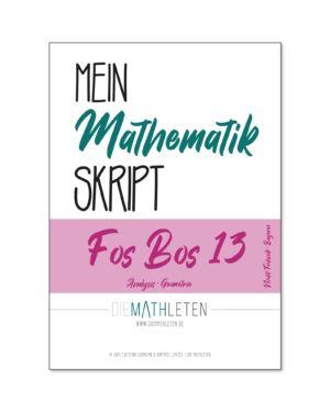 MEIN MATHEMATIK SKRIPT – FOS 13 Nicht-Technik (Bayern) 13. Klasse  Abitur – Fachoberschule und Berufsoberschule